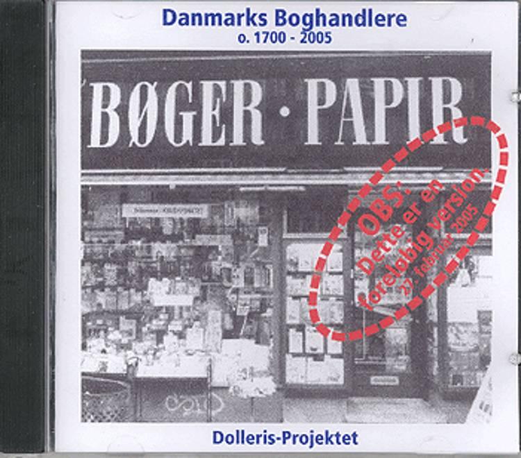 Danmarks boghandlere o. 1700-2005 af Dolleris-Projektet
