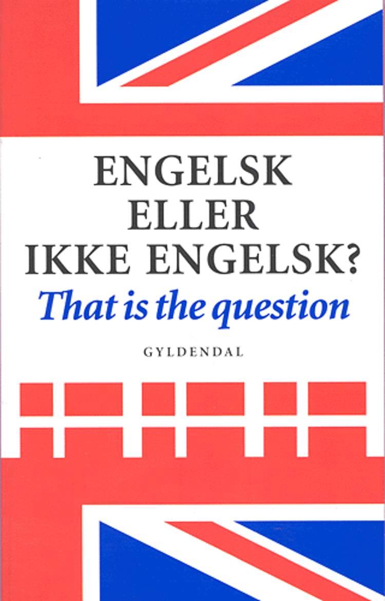 Engelsk eller ikke engelsk?