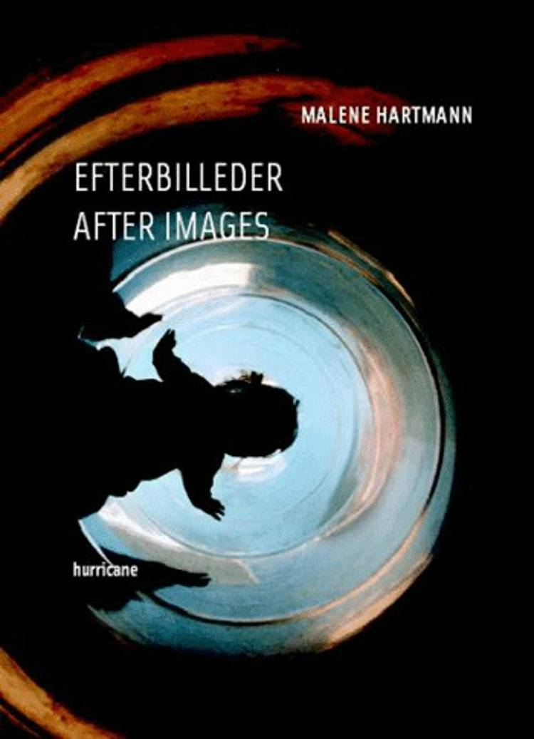 Efterbilleder af Malene Hartmann