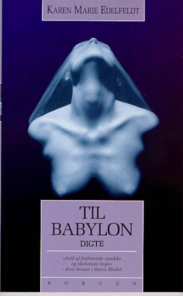 Til Babylon af Karen Marie Edelfeldt