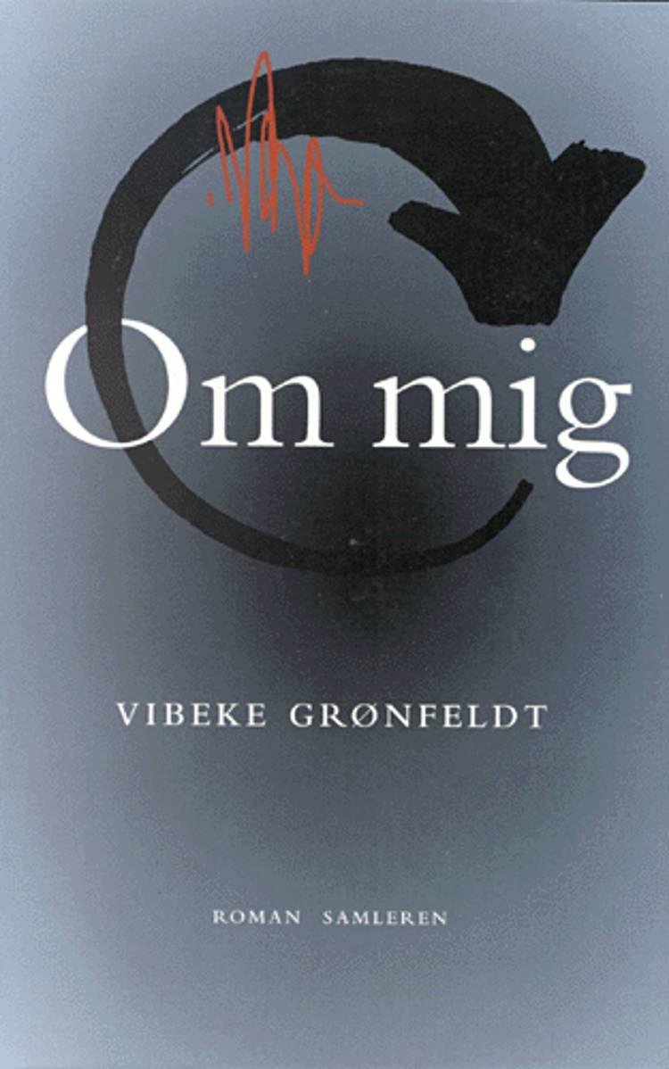 Om mig af Vibeke Grønfeldt, vibeke og Grønfeldt