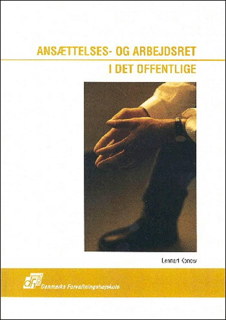 Ansættelses- og arbejdsret i det offentlige af Lennart Konow