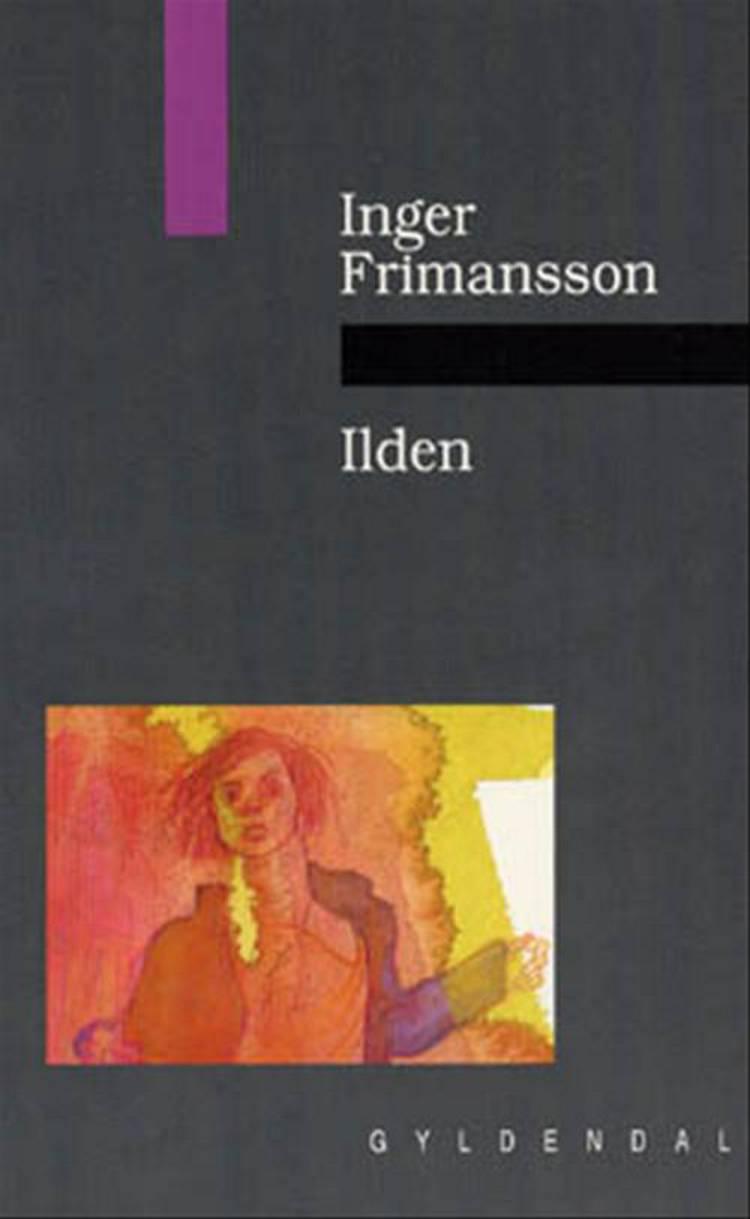 Ilden af Inger Frimansson