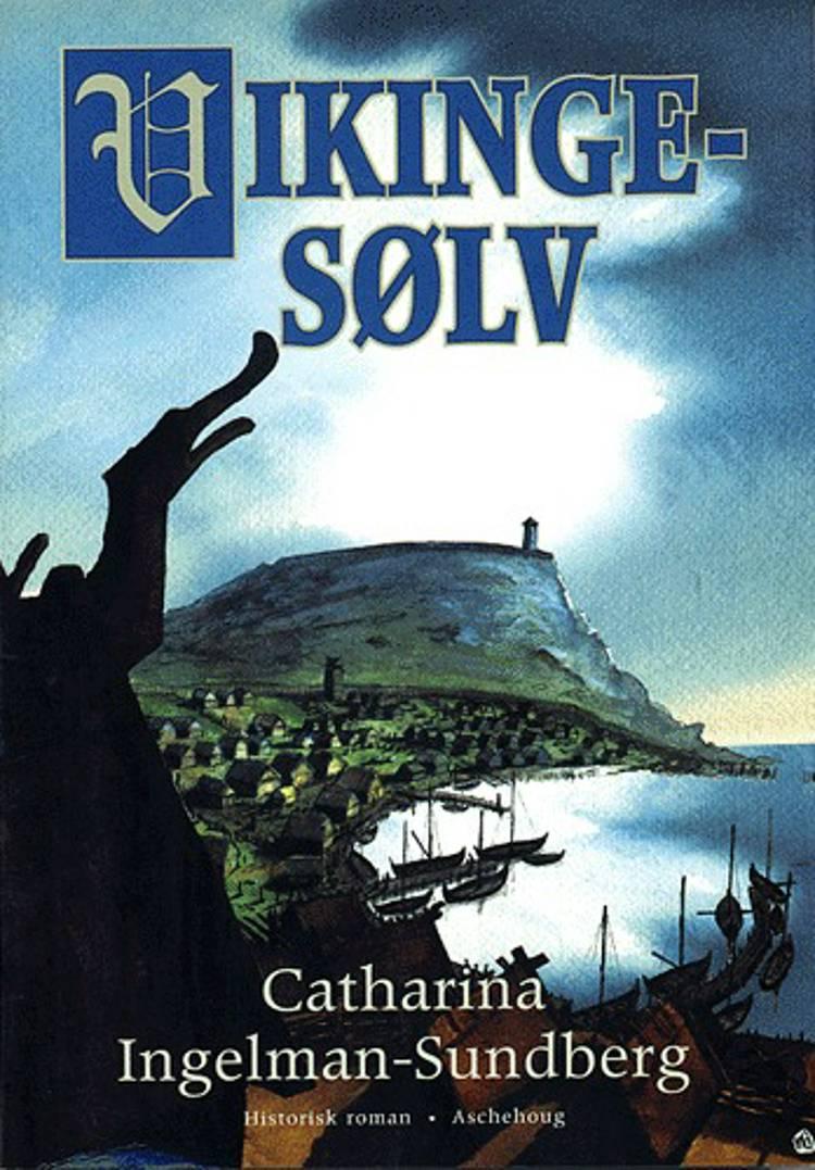 Vikingesølv af Catharina Ingelman-Sundberg