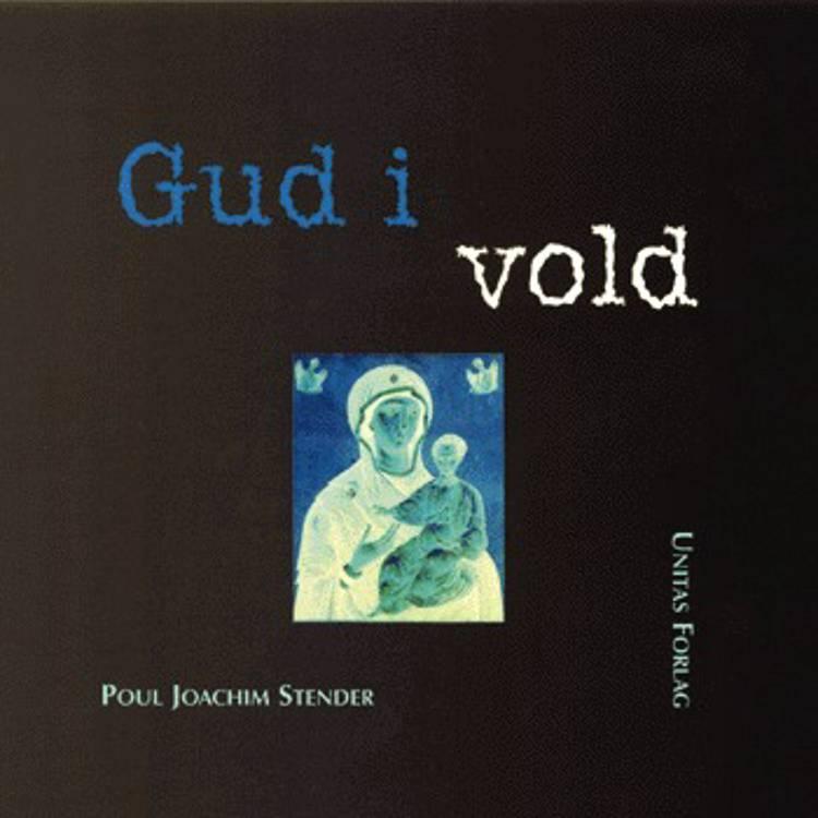 Gud i vold af Poul Joachim Stender