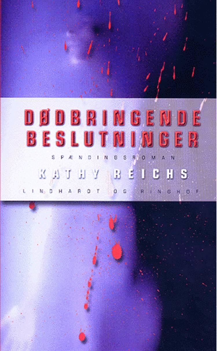 Dødbringende beslutninger af Kathy Reichs