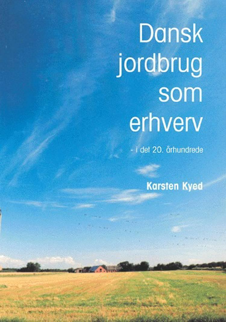 Dansk jordbrug som erhverv af Karsten Kyed