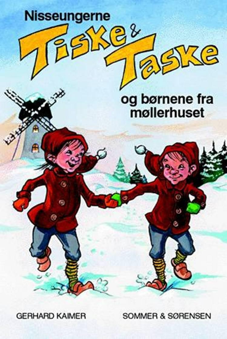 Nisseungerne Tiske og Taske og børnene fra møllerhuset af Gerhard Kaimer