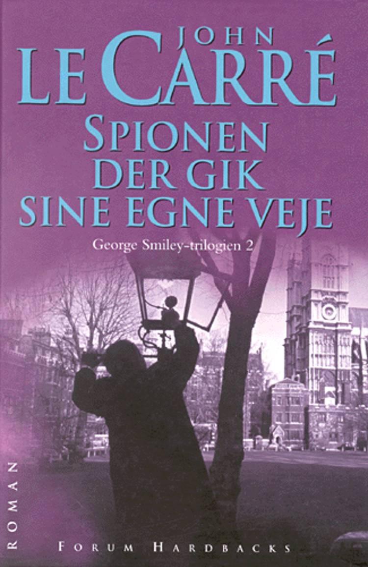 Spionen der gik sine egne veje af John le Carré