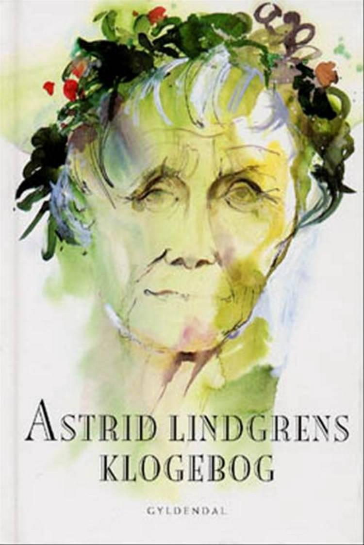 Astrid Lindgrens klogebog af Astrid Lindgren og Margareta Strömstedt