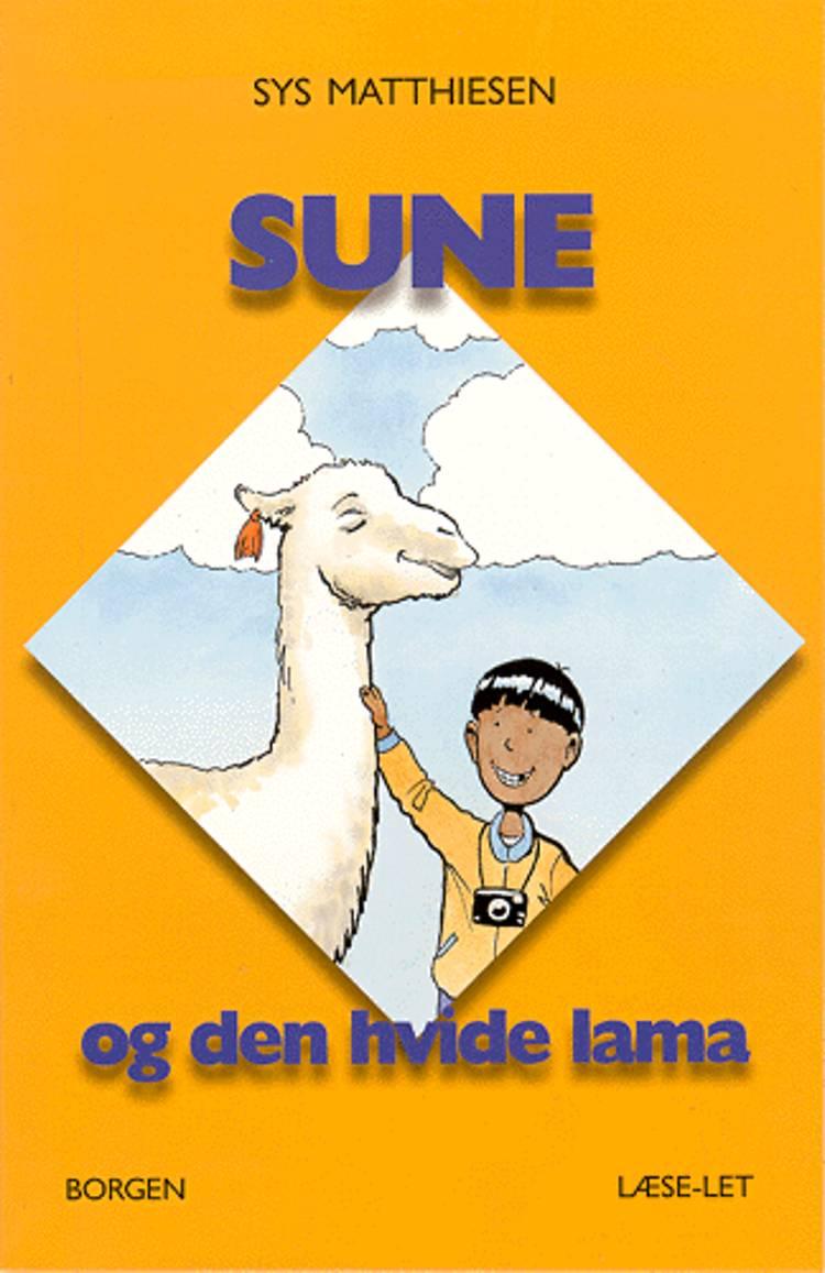 Sune og den hvide lama af Sys Matthiesen