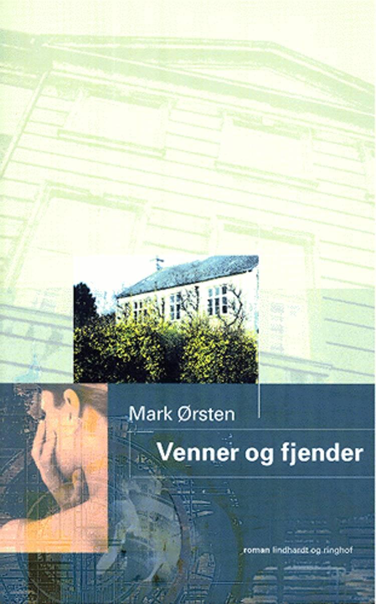 Venner og fjender af Mark Ørsten