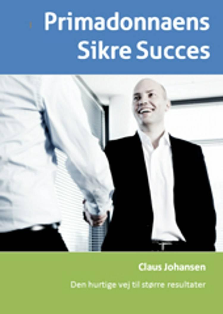 Primadonnaens Sikre Succes af Claus Johansen