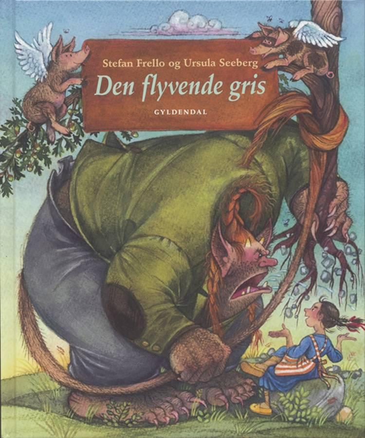 Den flyvende gris af Ursula Seeberg, Stefan Frello og Stefan Frello og Ursula Seeberg