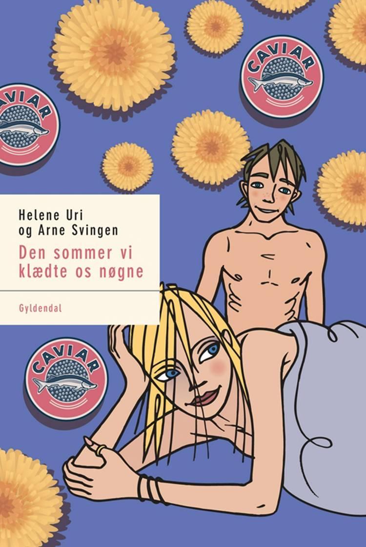 Den sommer vi klædte os nøgne af Helene Uri og Arne Svingen