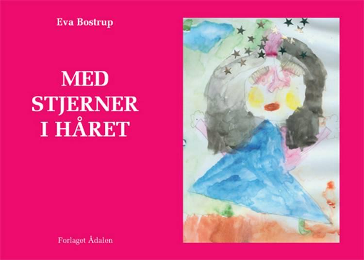 Med stjerner i håret af Eva Bostrup