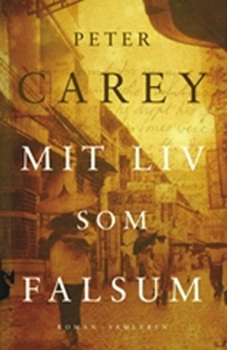 Mit liv som falsum af Peter Carey