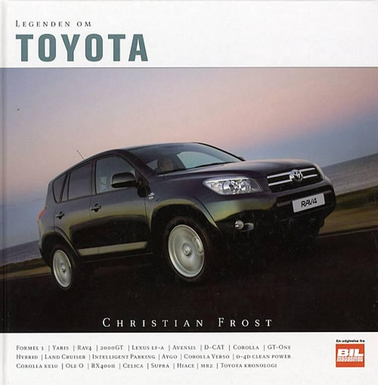 Legenden om Toyota af Christian Frost