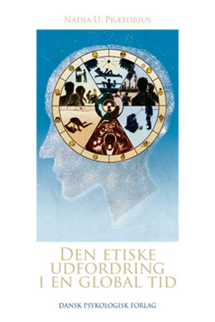 Den etiske udfordring i en global tid af Nadja U. Prætorius