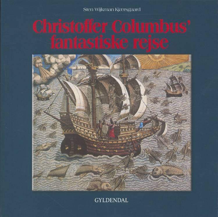 Christoffer Columbus´ fantastiske rejse af Sten Wijkman Kjærsgaard