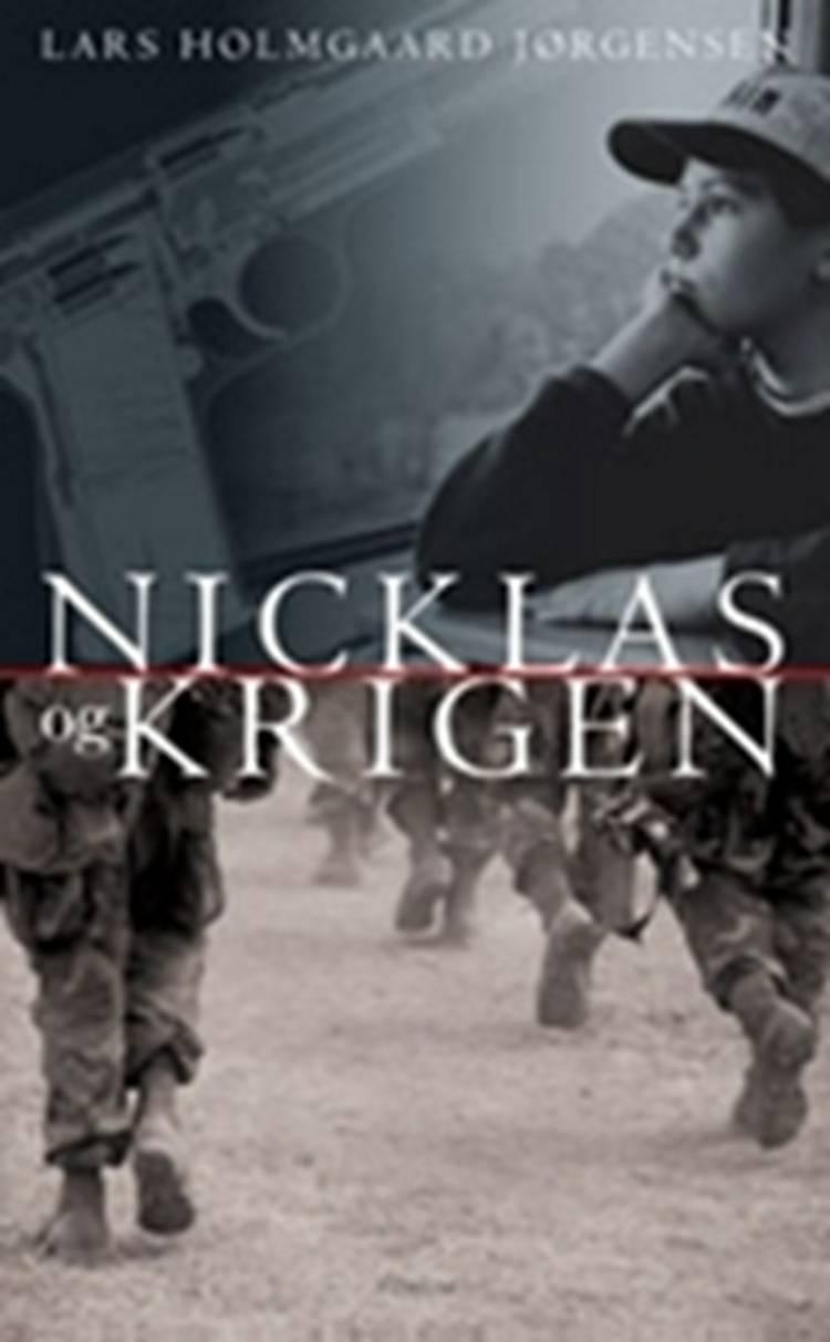 Nicklas og krigen af Lars Holmgaard Jørgensen og Lars Holmgård Jørgensen