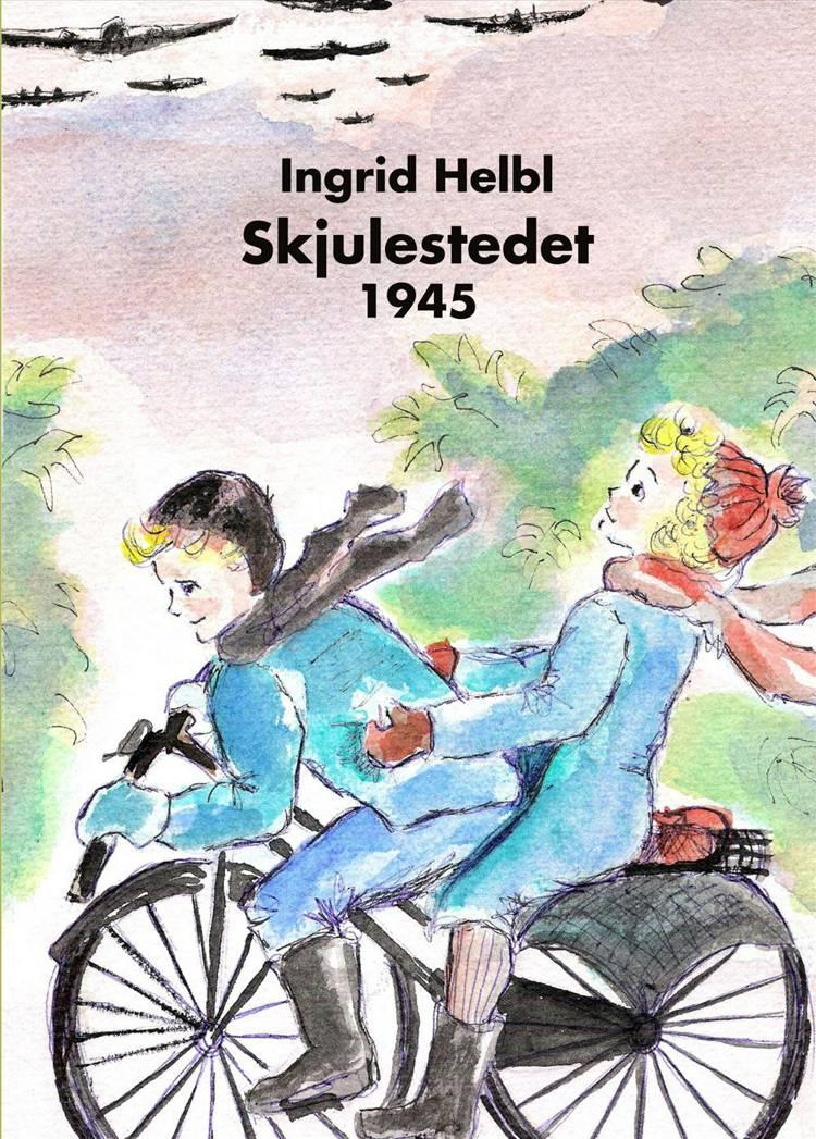 Skjulestedet - 1945 af Ingrid Helbl