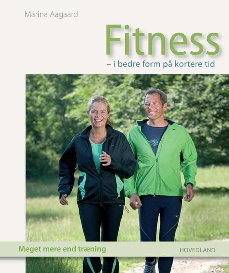 Fitness - i bedre form på kortere tid af Marina Aagaard