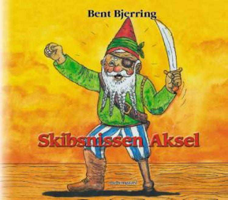 Skibsnissen Aksel og andre nissehistorier fra Ledvogterhuset af Bent Bjerring