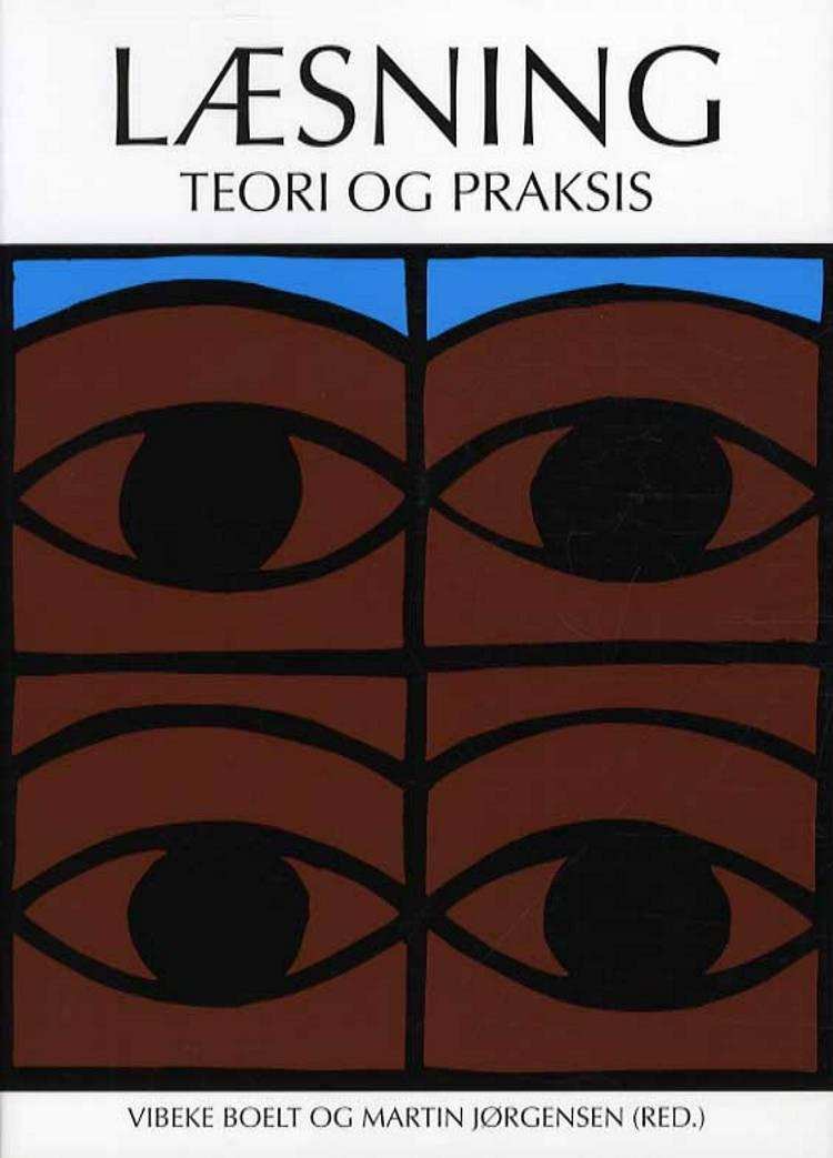 Læsning - Teori og praksis af Martin Jørgensen og Vibeke Boelt