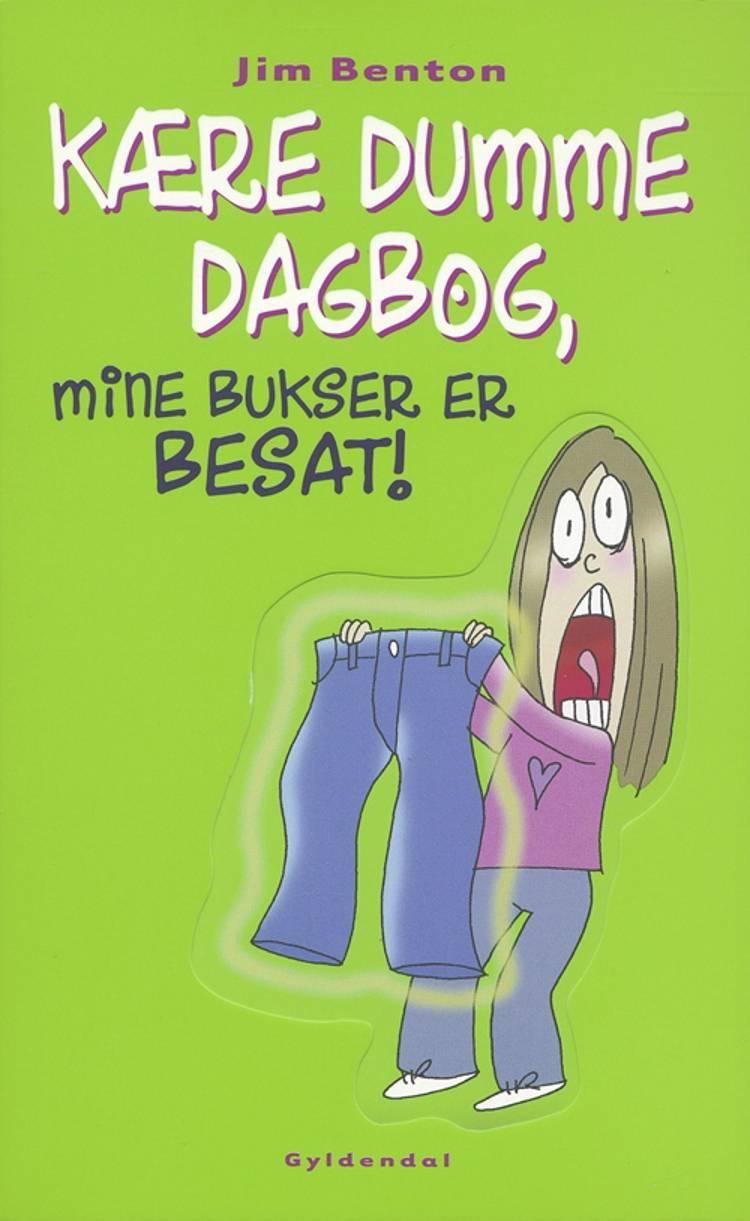 Kære dumme dagbog, mine bukser er besat! af Jim Benton