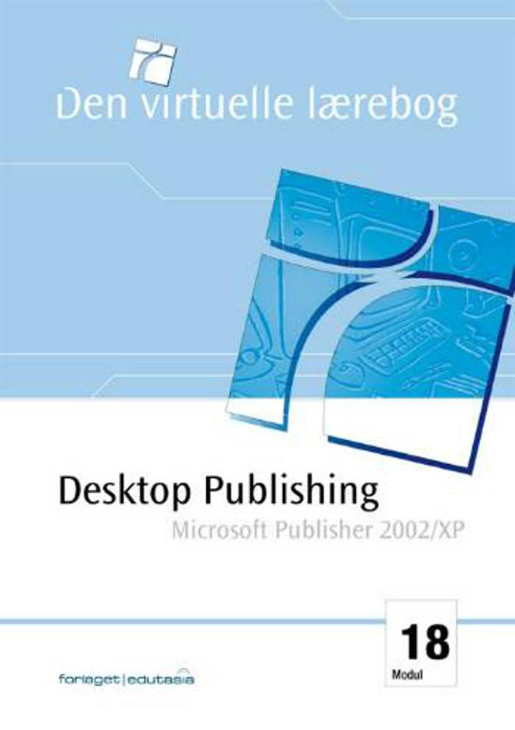Desktop publishing - Microsoft Publisher 2002 af Lone Riemer Henningsen