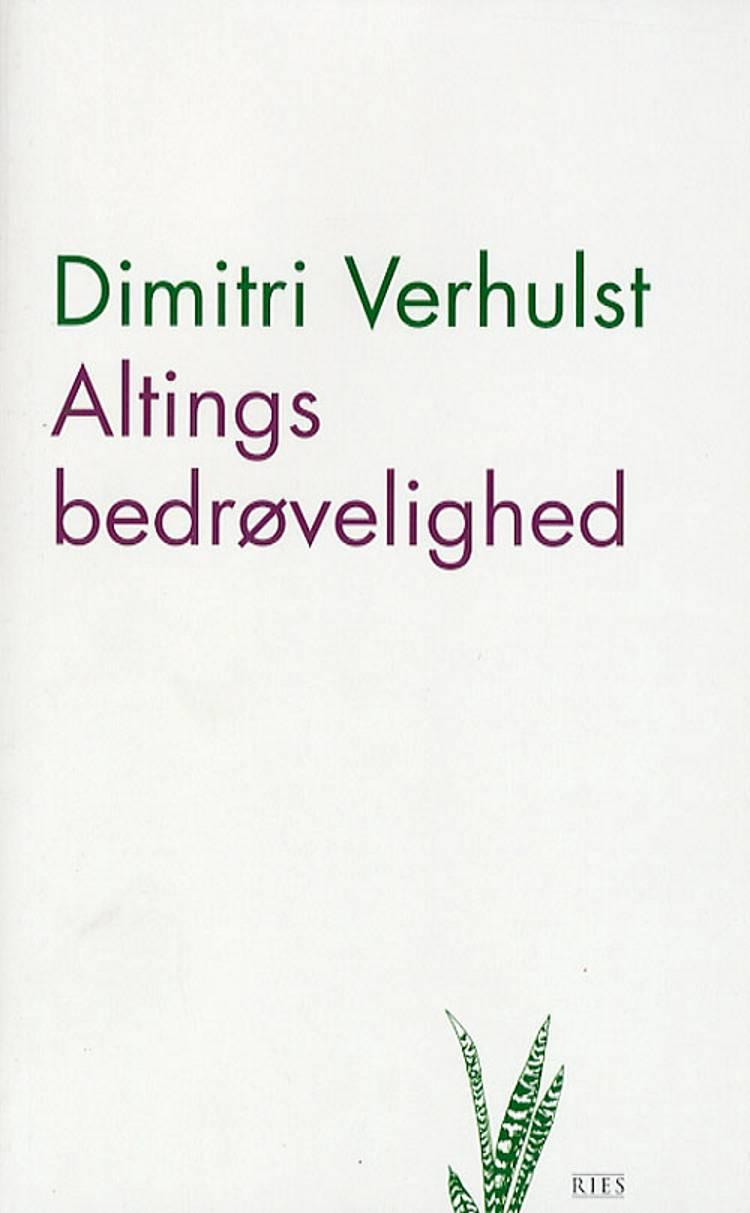 Altings bedrøvelighed af Dimitri Verhulst
