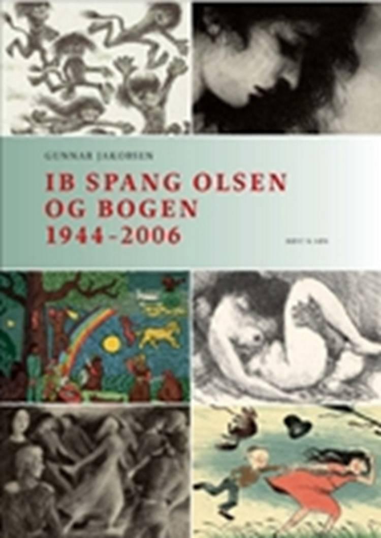 Ib Spang Olsen og bogen 1944-2006 af Gunnar Jakobsen