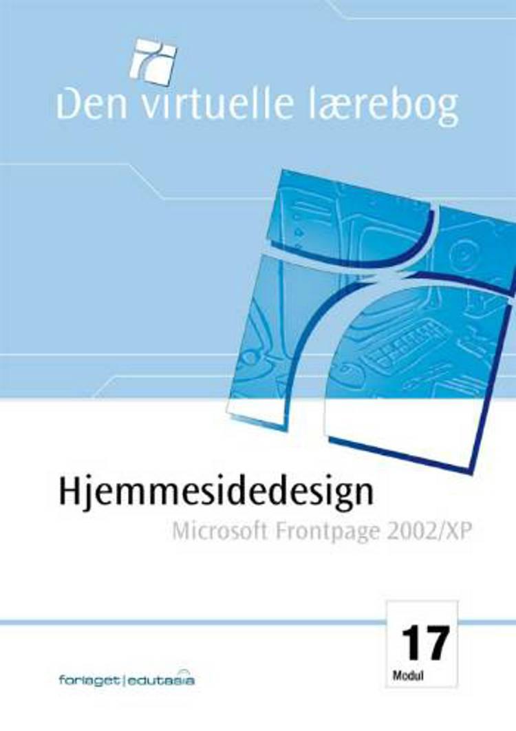 Hjemmesidedesign - Microsoft Frontpage 2002 af Palle Bruselius, Uffe Vestergaard og Lone Riemer Henningsen