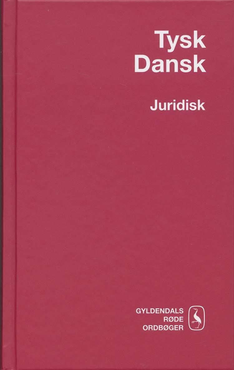 Tysk-Dansk Juridisk Ordbog af Wilhelm Gubba