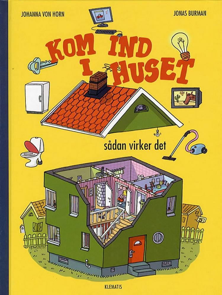 Kom ind i huset af Johanna von Horn
