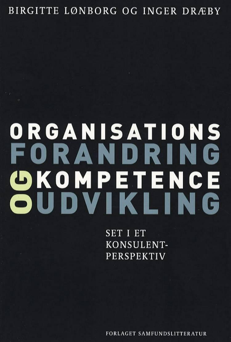 Organisationsforandring og kompetenceudvikling af Birgitte Lønsborg & Inger Dræby, Inger Dræby og Birgitte Lønsborg