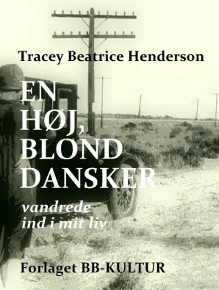 En høj, blond dansker vandrede ind i mit liv af Tracey Beatrice Henderson