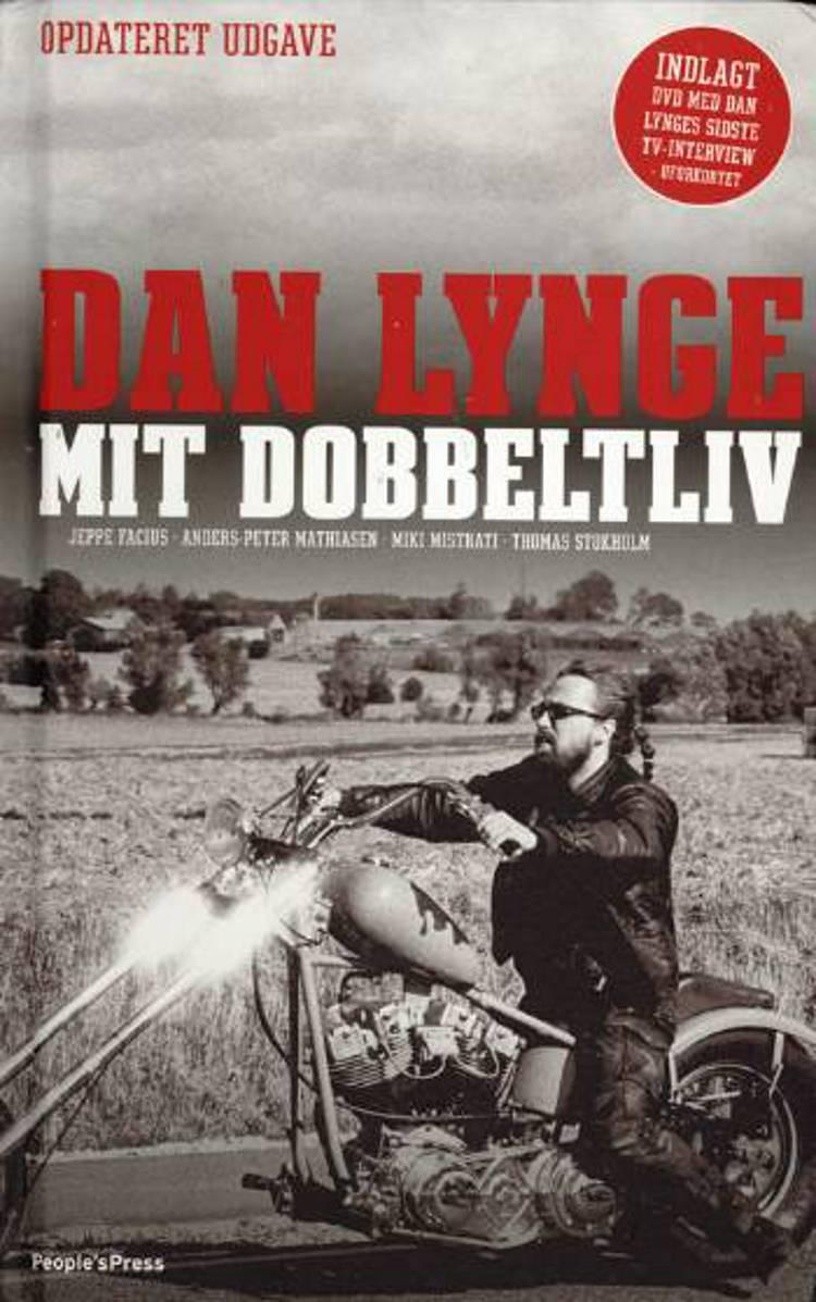 Dan Lynge - mit dobbeltliv af Miki Mistrati, Jeppe Facius, Anders-Peter Mathiasen, Dan Lynge og Thomas Stokholm m.fl.