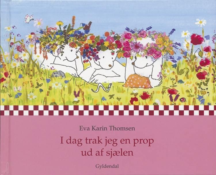 I dag trak jeg en prop ud af sjælen af Eva Karin Thomsen