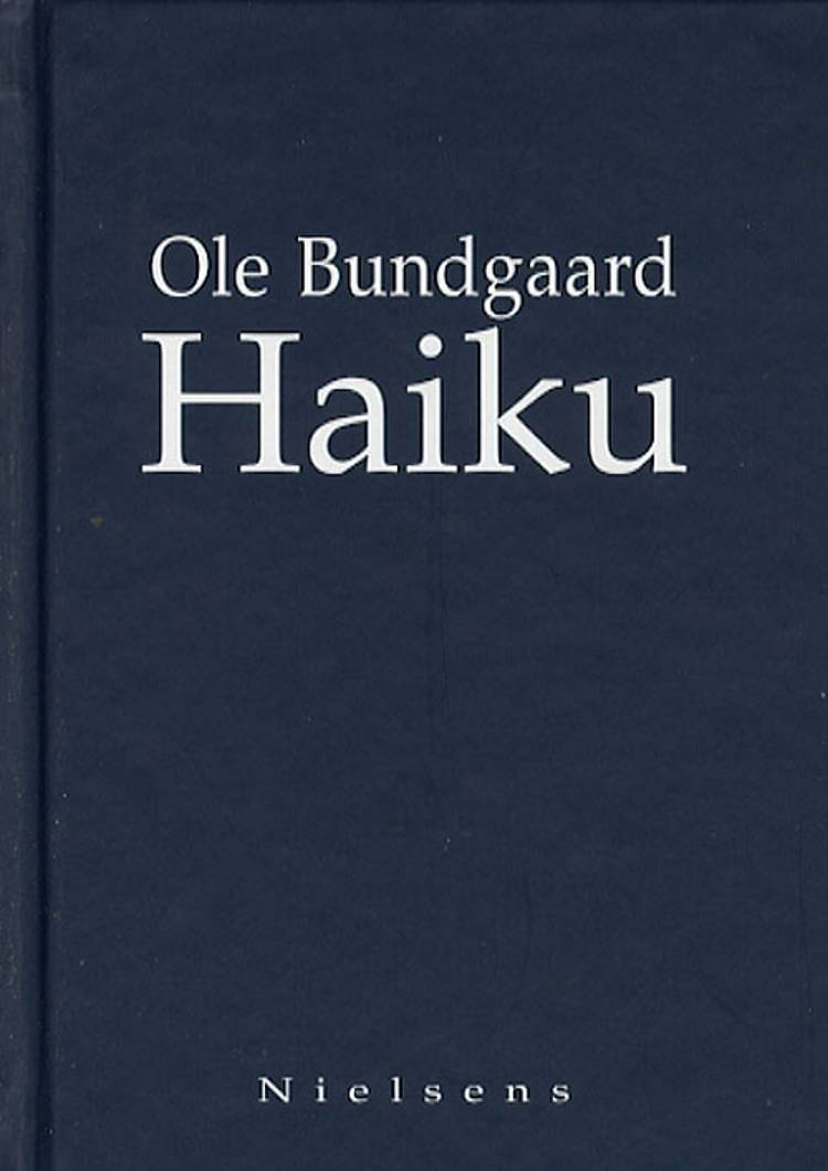 Haiku af Ole Bundgaard