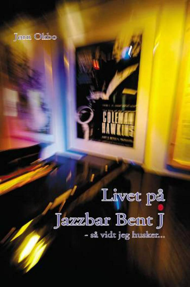 Livet på Jazzbar Bent J af Jørn Okbo