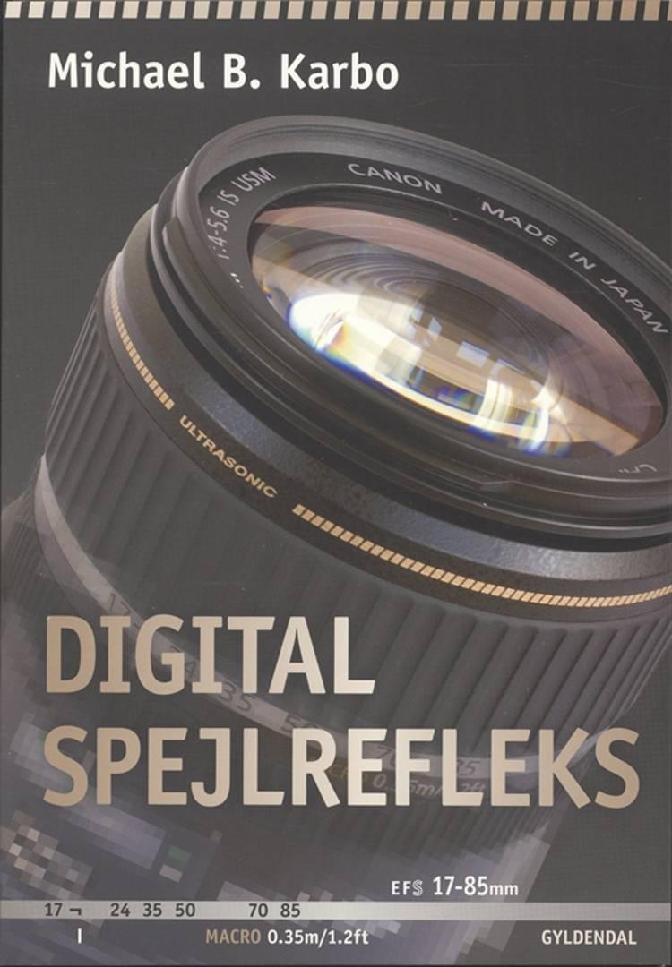 Digital spejlrefleks af Michael B. Karbo