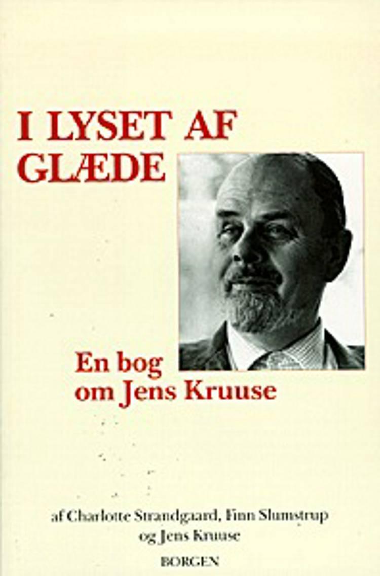I lyset af glæde af Finn Slumstrup, Jens Kruuse og Charlotte Strandgaard