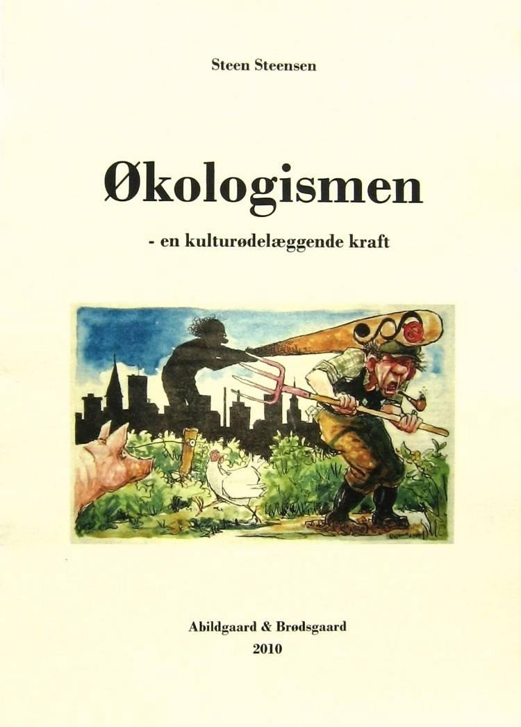 Økologismen - en kulturødelæggende kraft af Steen Steensen Blicher