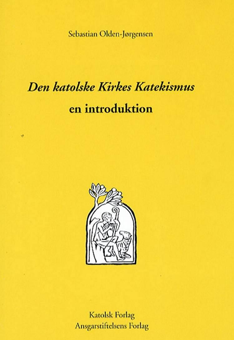 Den katolske Kirkes Katekismus af Sebastian Olden-Jørgensen