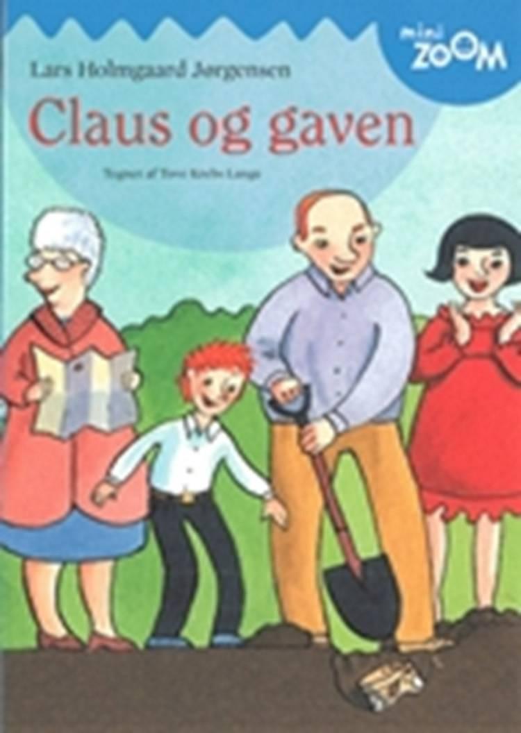 Claus og gaven af Lars Holmgaard Jørgensen og Lars Holmgård Jørgensen