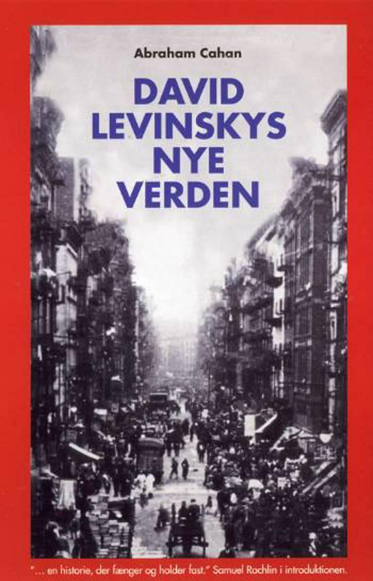David Levinskys nye verden af Abraham Cahan