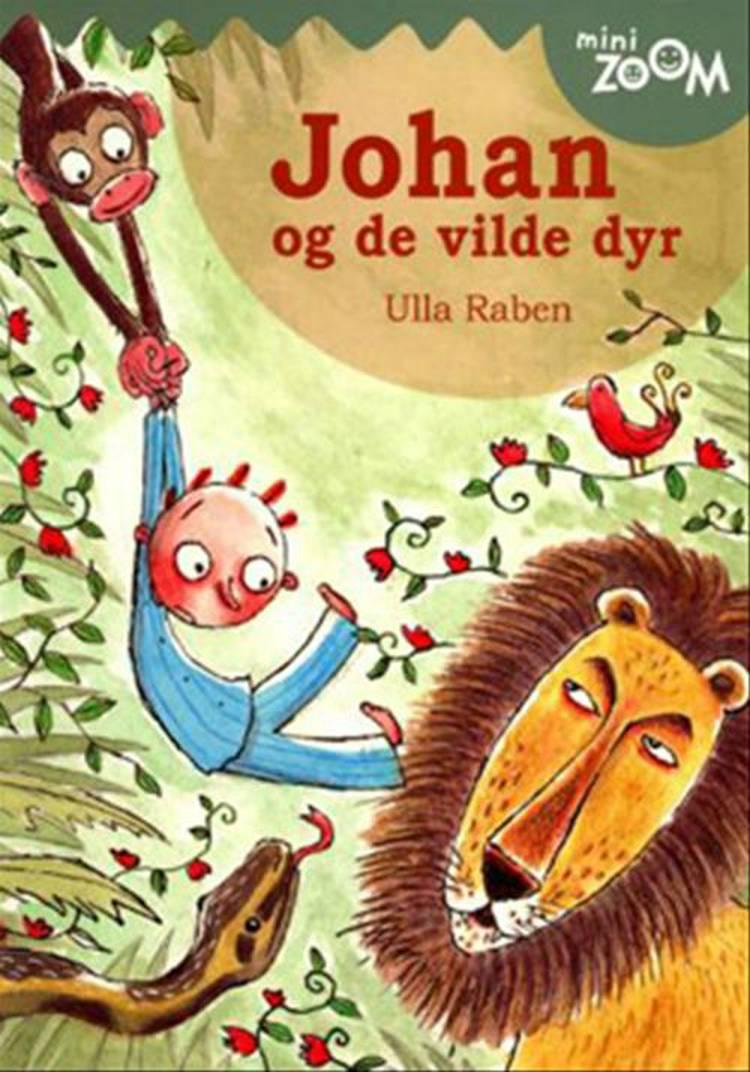 Johan og de vilde dyr af Ulla Raben