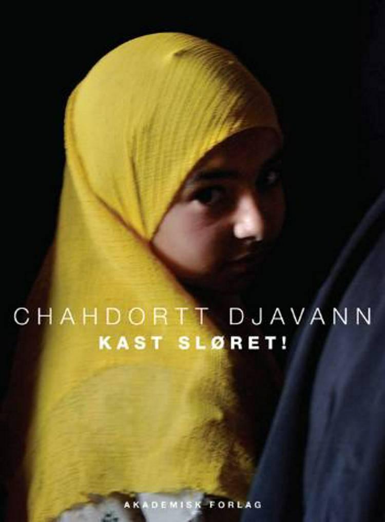 Kast sløret! af Chahdortt Djavann og Chadortt Djavann
